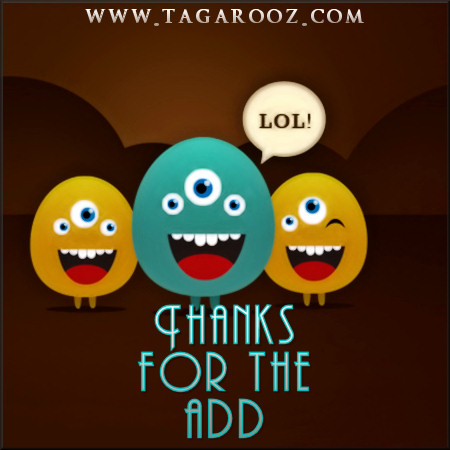 Thanks for the Add | Tagarooz.com
