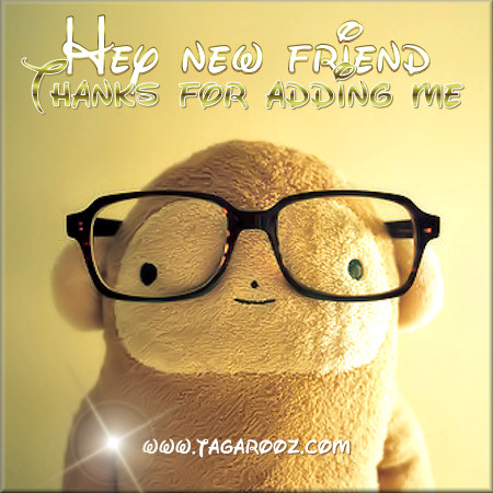 Hey new friend. Thanks for adding me | Tagarooz.com
