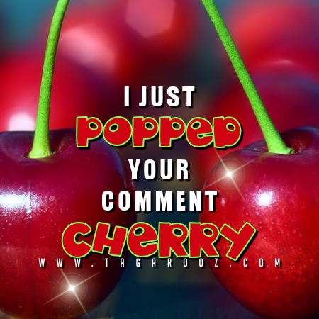 I just popped your comment cherry | Cherry Comments and Graphics