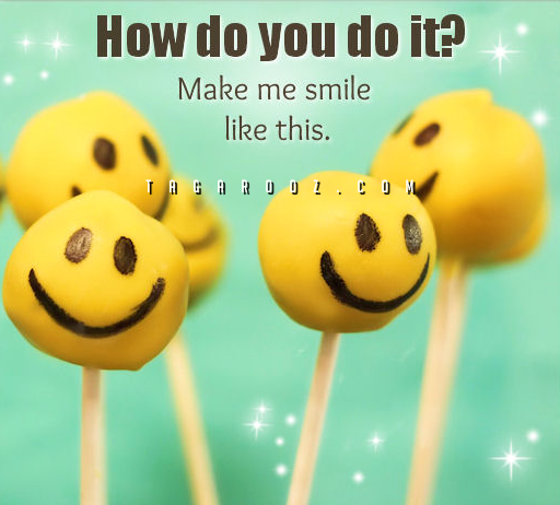 How Do You Do It? Make Me Smile Like This | Compliment Comments and Graphics