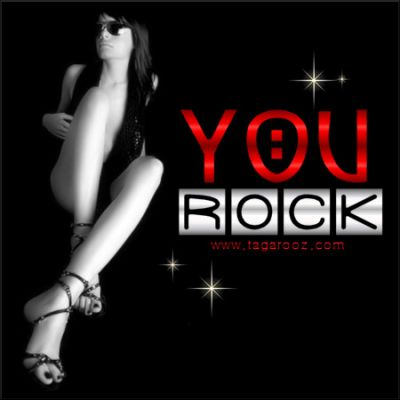You Rock | Tagarooz.com