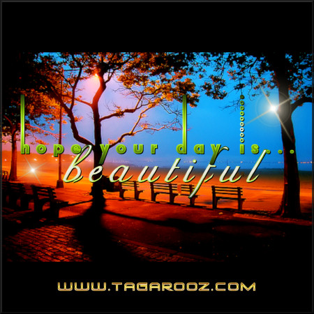 Hope your day is beautiful | Tagarooz.com