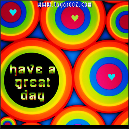 Have a great day | Tagarooz.com