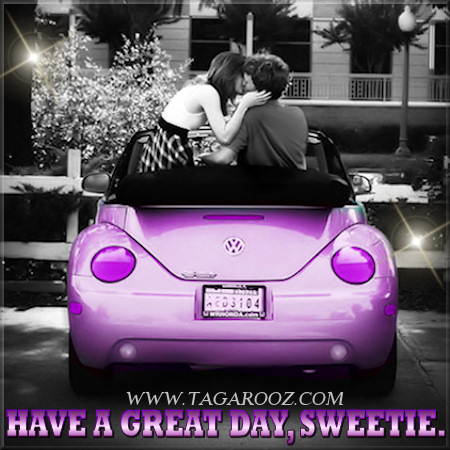 Have a great day, sweetie | Tagarooz.com