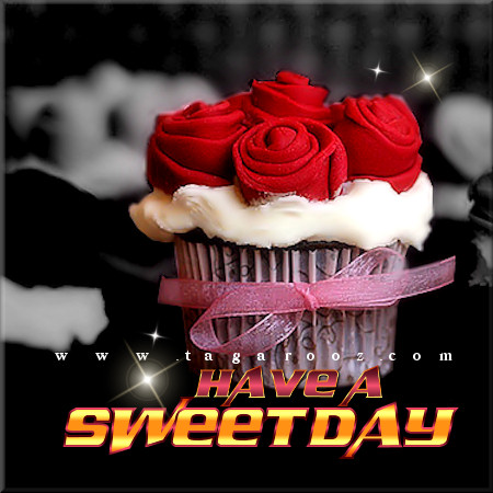 Have a sweet day | Tagarooz.com