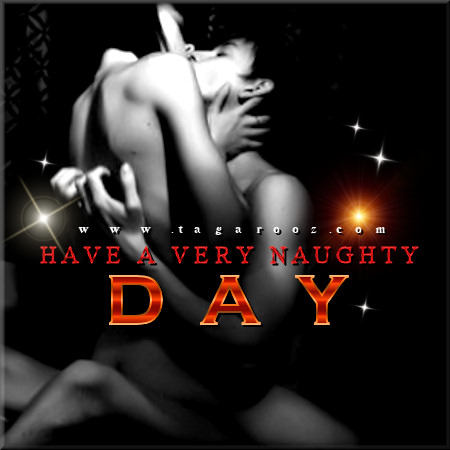Have a very naughty day | Tagarooz.com