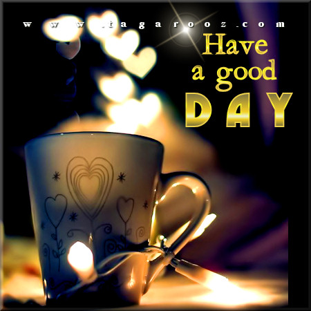 Have a good day | Tagarooz.com