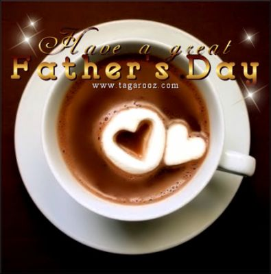 Have a great Fathers Day | Tagarooz.com