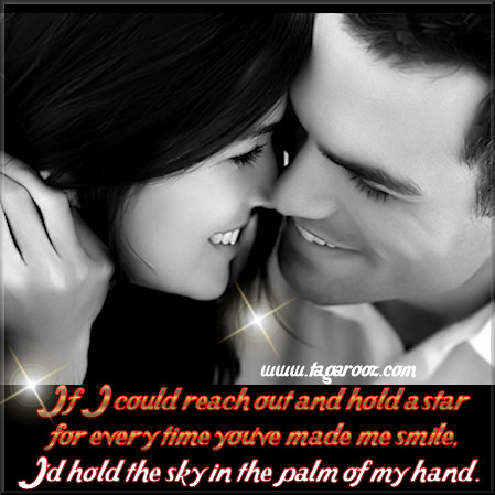 If I could reach out and hold a star for every time you've made me smile, I'd hold the sky in the palm of my hand | Tagarooz.com