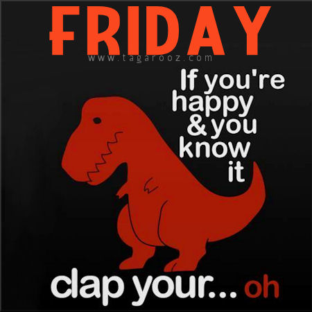 If you are happy and you know it | Friday Comments - Tagarooz.com
