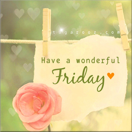 Have a wonderful Friday