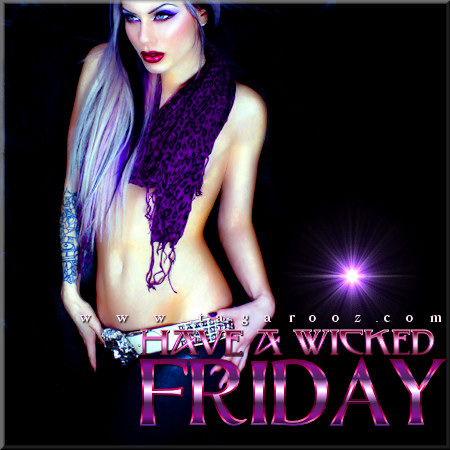 Have a wicked Friday