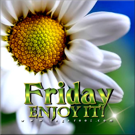 Friday Enjoy it