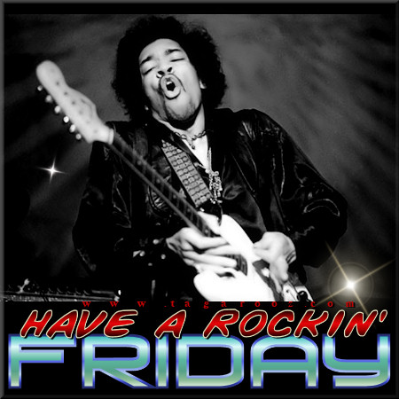 Have a Rockin Friday