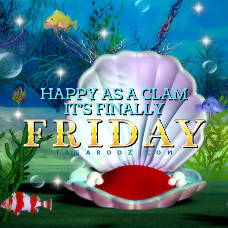 Happy As A Clam It's Finally Friday | Friday Comments - Tagarooz.com