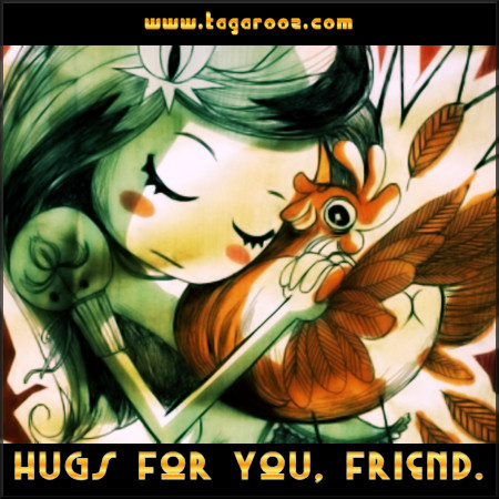 Hugs for you, friend