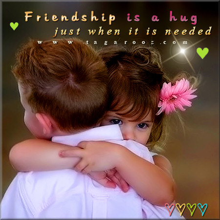 Friendship is a hug just when it is needed