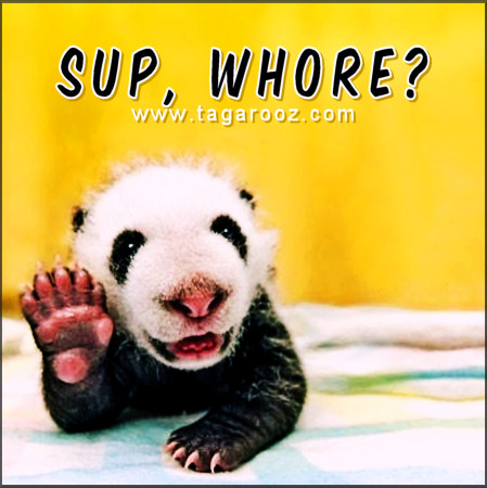 Sup, whore? | Tagarooz.com
