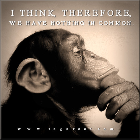I think, therefore, we have nothing in common | Tagarooz.com