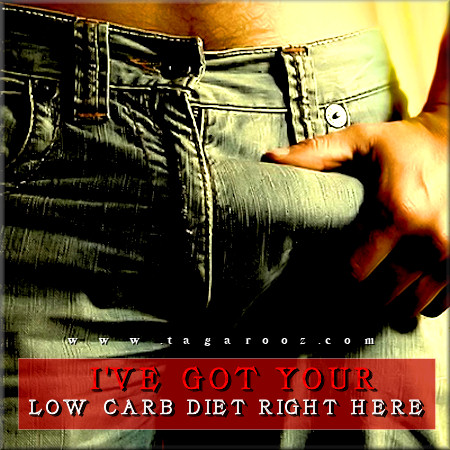 I've got your low carb diet right here | Tagarooz.com