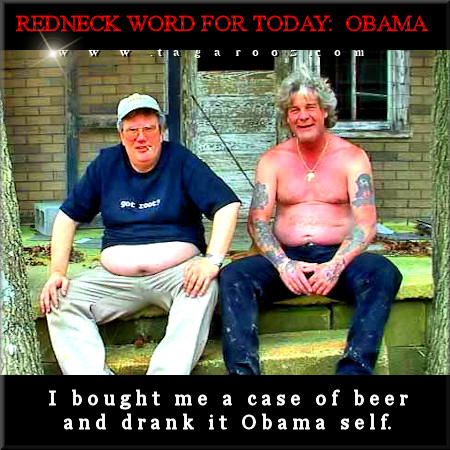 I bought me a case of beer and drank it Obama self   Tagarooz.com
