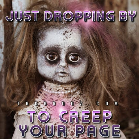 Just dropping by to creep your page - Hello Comments and Graphics | Tagarooz.com