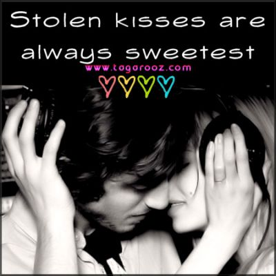 Stolen kisses are always the sweetest
