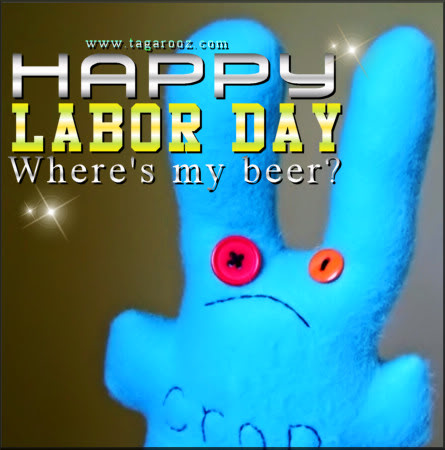 Happy Labor Day Where's My Beer | Labor Day Comments - Tagarooz.com