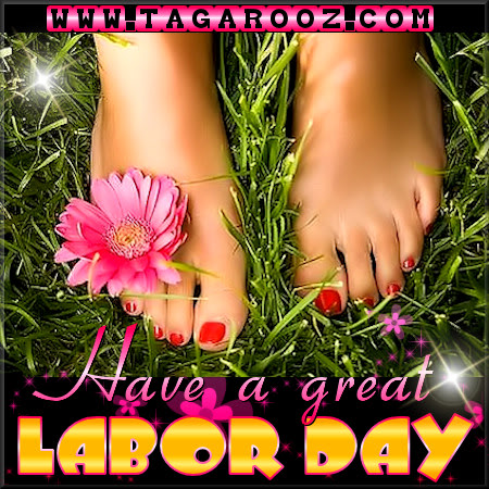 Have a Great Labor Day | Labor Day Comments - Tagarooz.com