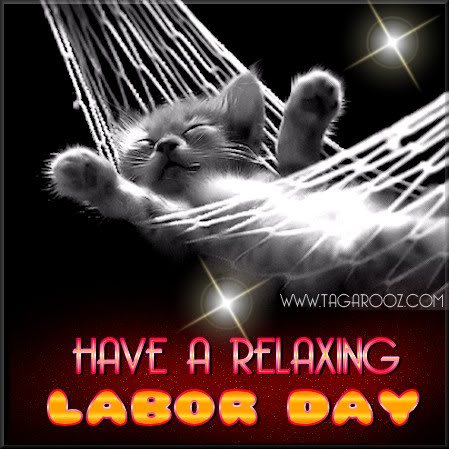 Have a Relaxing Labor Day | Labor Day Comments - Tagarooz.com