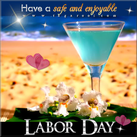 Have a Safe and Enjoyable Labor Day | Labor Day Comments - Tagarooz.com