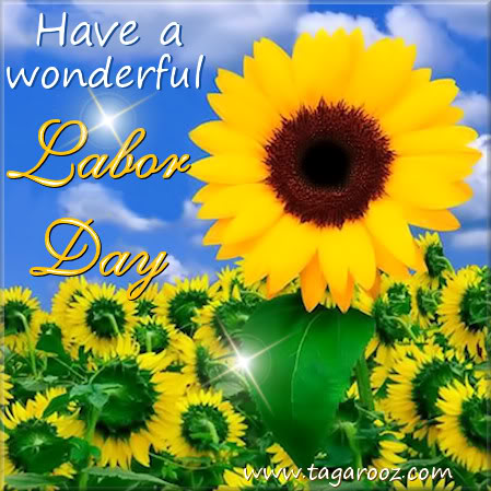 Have a Wonderful Labor Day | Labor Day Comments - Tagarooz.com