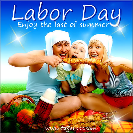 Labor Day Enjoy the Last of Summer | Labor Day Comments - Tagarooz.com