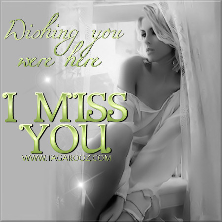 Wishing you were here. I miss you | Tagarooz.com