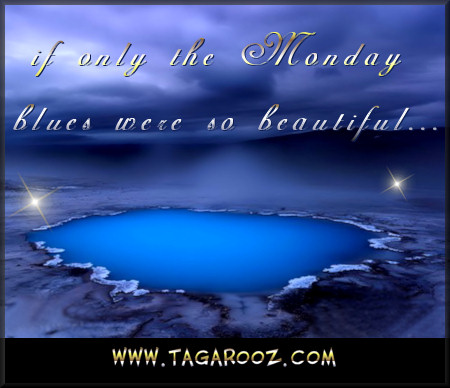 If only the Monday blues were so beautiful | Tagarooz.com