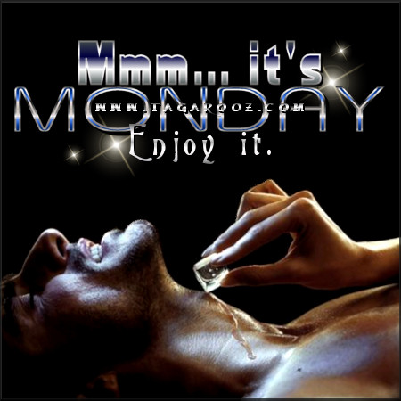Mmm ... it's Monday. Enjoy it | Tagarooz.com