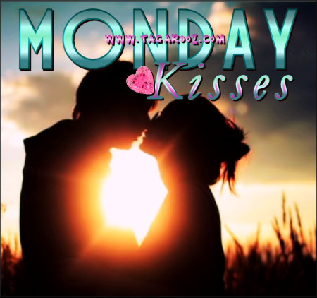 Monday Kisses | Tagarooz.com