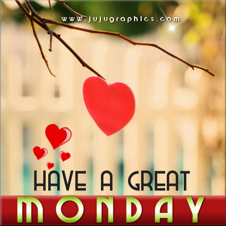 Have a great Monday | Tagarooz.com
