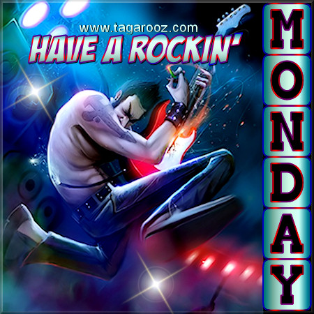 Have a rockin Monday | Monday Comments & Graphics