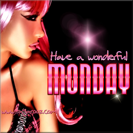 Have a wonderful Monday | Monday Comments & Graphics - Tagarooz.com