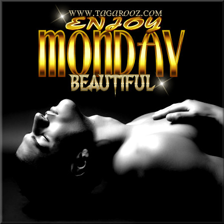 Enjoy Monday Beautiful | Monday Comments & Graphics - Tagarooz.com
