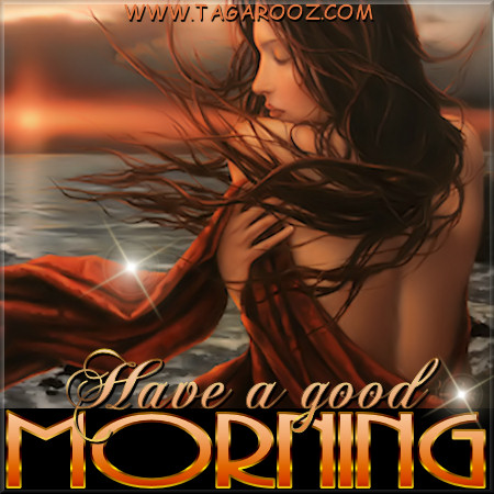 Have a Good Morning | Tagarooz.com