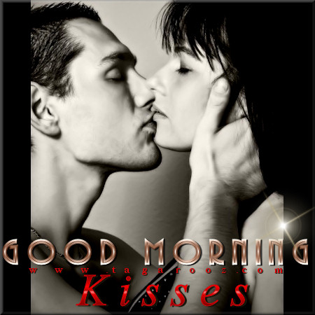 Good Morning Kisses | Tagarooz.com