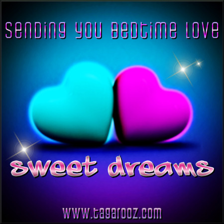 Sending you bedtime love. Sweet dreams | Tagarooz.com