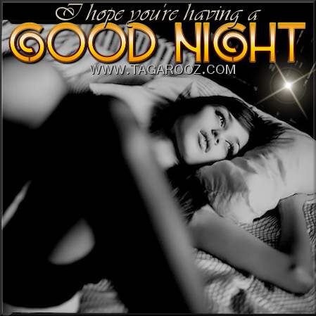 I hope you're having a goodnight | Tagarooz.com