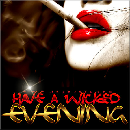 Have a wicked evening | Tagarooz.com