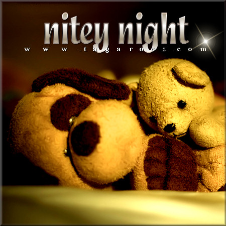 Nitey Night | Tagarooz.com