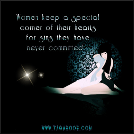 Women keep a special corner of their hearts for sins they have never committed | Tagarooz.com