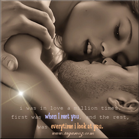 I was in love a million times. First was when I met you, and the rest, was every time I look at you | Tagarooz.com