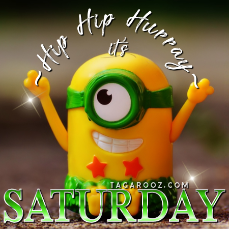 Hip Hip Hurray It's Saturday | Saturday Comments and Graphics